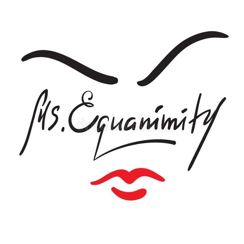 Senhora Eguanimity - simples inspire e citações inspiradores Rotulação bonita tirada mão Imprima para o cartaz inspirado, t-shirt ilustração royalty free