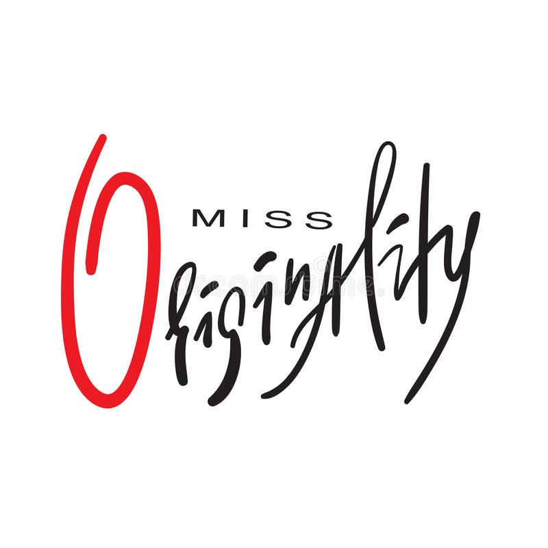 Senhorita Originality - emocional inspire e citações inspiradores Rotulação bonita tirada mão ilustração royalty free