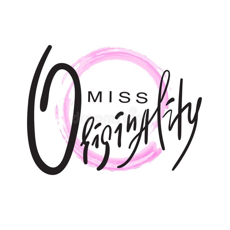 Senhorita Originality - emocional inspire e citações inspiradores Rotulação bonita tirada mão Cópia para o cartaz inspirado ilustração stock