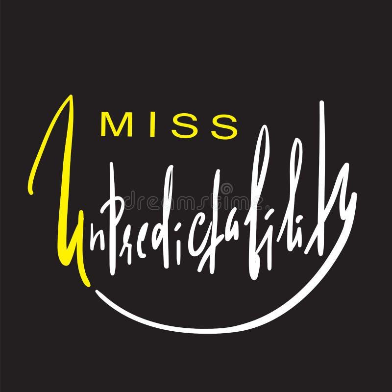 Senhorita Unpredictability - emocional inspire e citações inspiradores Rotulação bonita tirada mão ilustração royalty free
