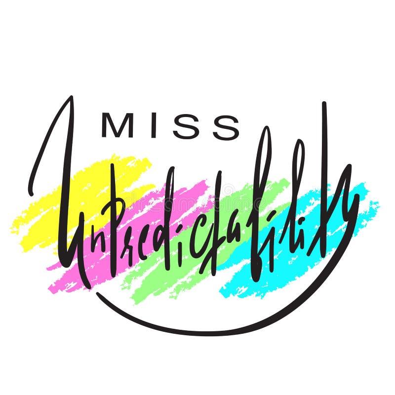 Senhorita Unpredictability - emocional inspire e citações inspiradores Rotulação bonita tirada mão Cópia para o cartaz inspirado, ilustração stock