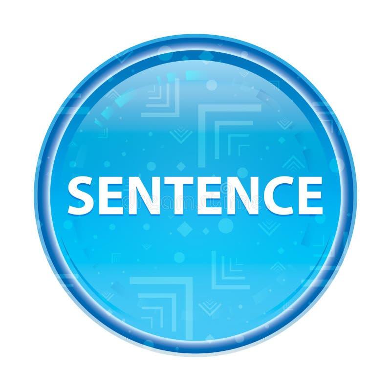 Sentence floral blue round button. Sentence Isolated on floral blue round button vector illustration