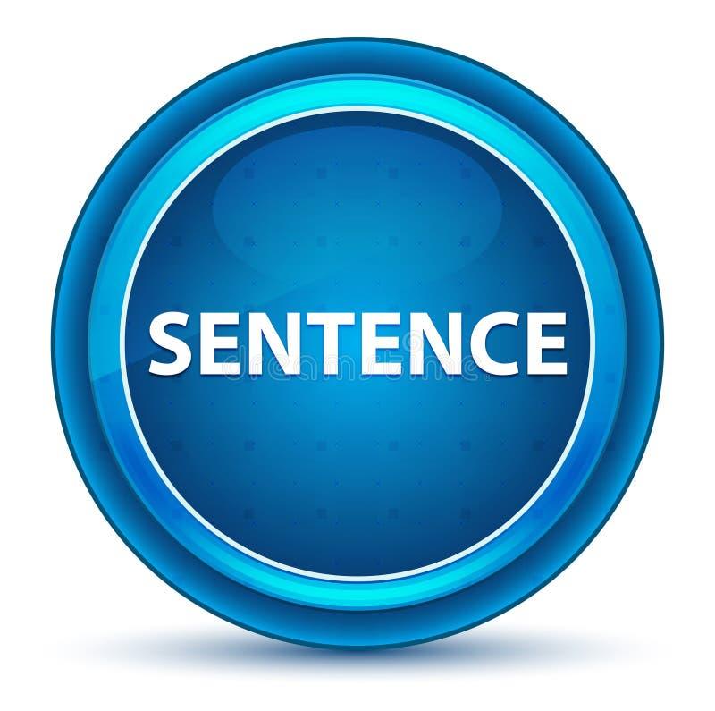 Sentence Eyeball Blue Round Button. Sentence Isolated on Eyeball Blue Round Button royalty free illustration