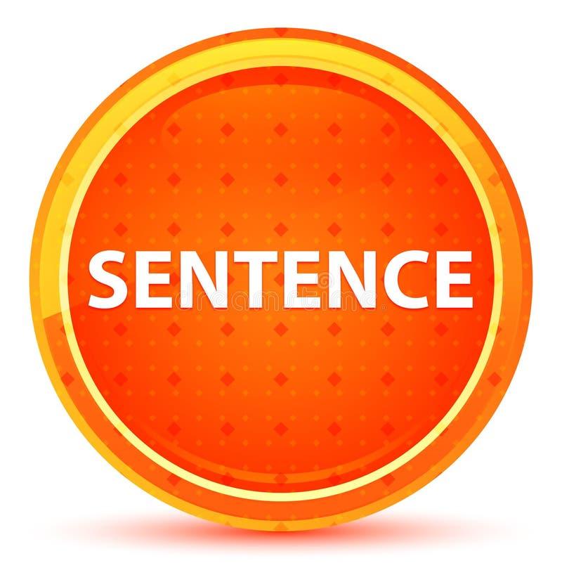Sentence Natural Orange Round Button. Sentence Isolated on Natural Orange Round Button vector illustration