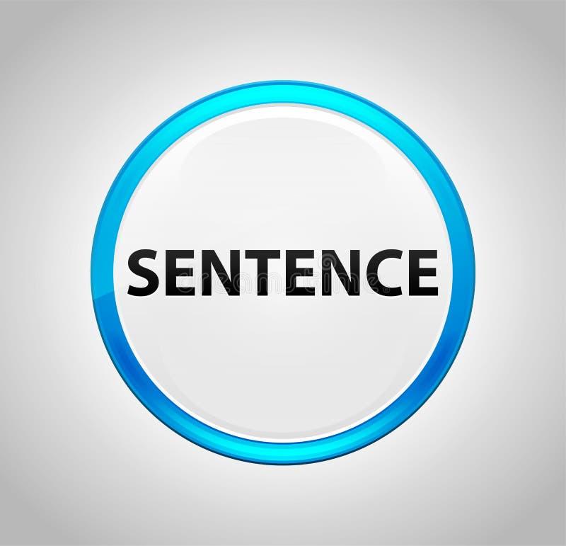 Sentence Round Blue Push Button. Sentence Isolated on Round Blue Push Button stock illustration