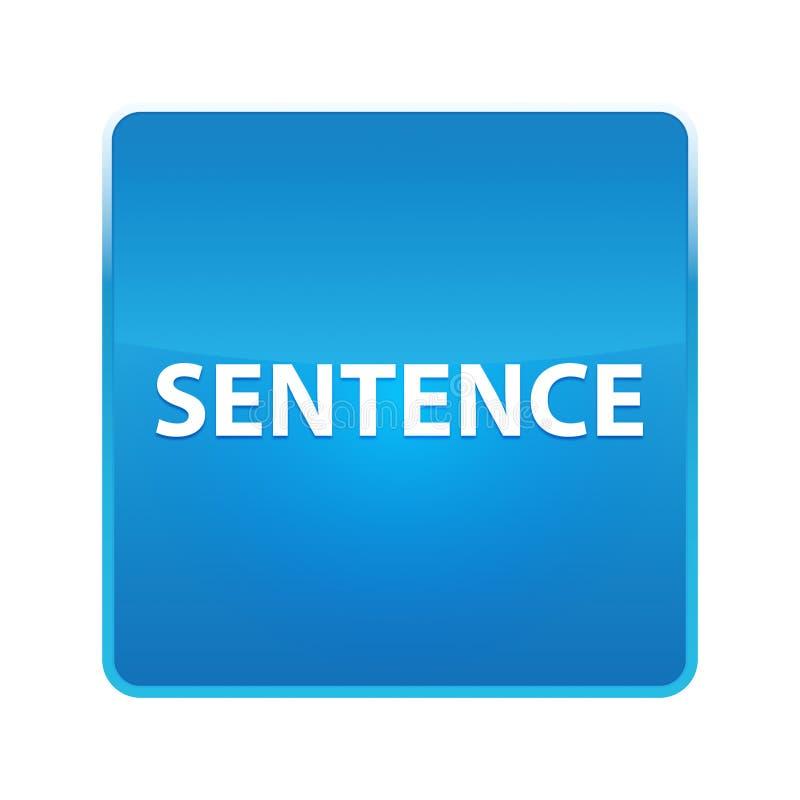 Sentence shiny blue square button. Sentence Isolated on shiny blue square button vector illustration