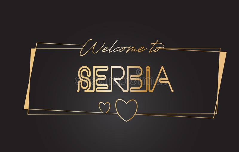 Serbia Welcome to Golden text Neon Lettering Typography Vector Illustration vector illustration