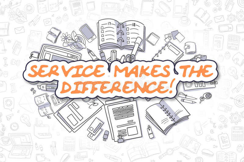 Service Makes The Difference - Business Concept. Service Makes The Difference Doodle Illustration of Orange Inscription and Stationery Surrounded by Cartoon vector illustration