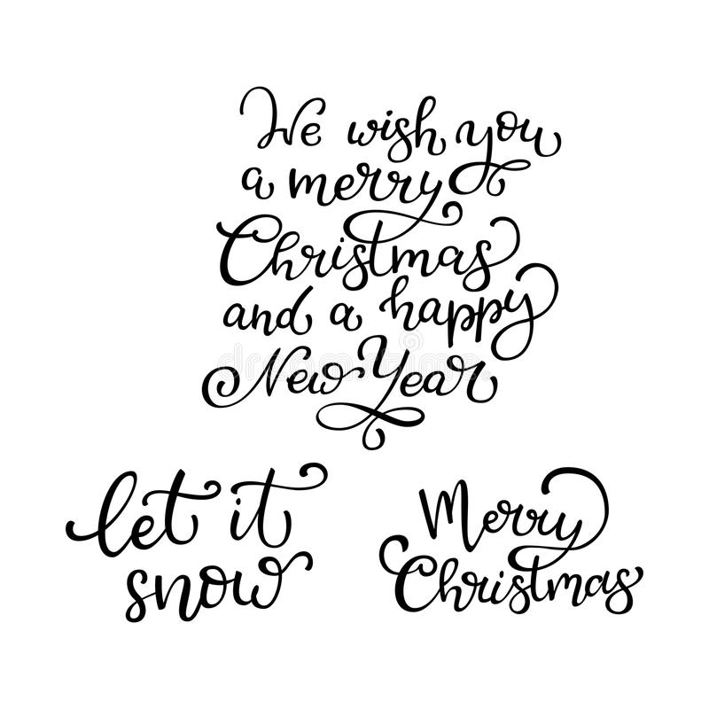 Set of hand drawn vector quotes. Eat, Drink, be Merry. Let it sn. Ow. Baby It is cold outside. Holly jolly. Isolated calligraphy on white background. Quote about vector illustration