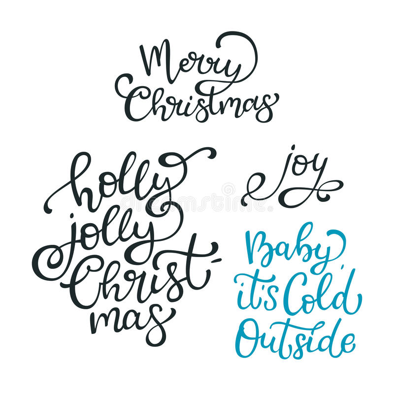 Set of hand drawn vector quotes. Merry Christmas. Holly jolly Ch. Ristmas. Joy Baby it is cold outside. Isolated calligraphy on white background. Quote about stock illustration