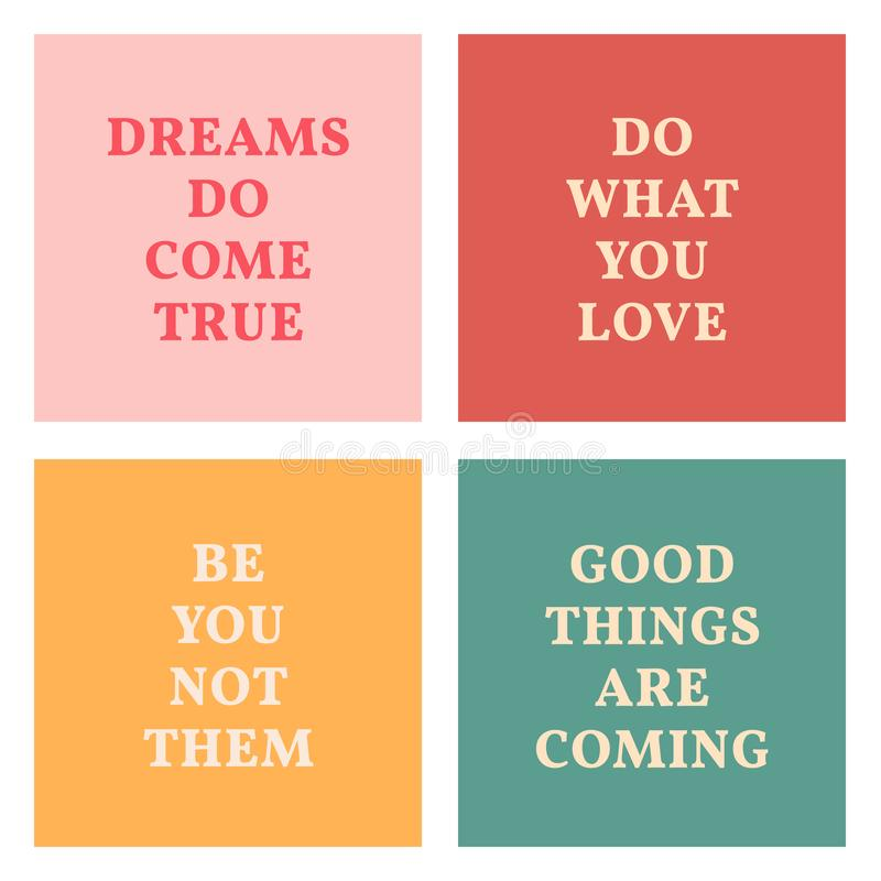 Set of inspirational quotes on bright backgrounds. Slogans for sticker or t shirt print. Quote about being in positive mood, royalty free illustration