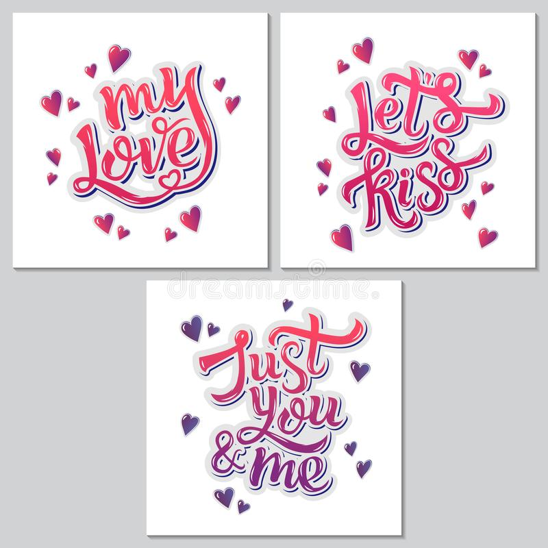 Free Set Of 3 Handdrawn Phrases: Just You And Me, My Love, Let&x27;s Kiss. Hand Lettering Motivation Poster For Valentine's Day Royalty Free Stock Image - 106643666