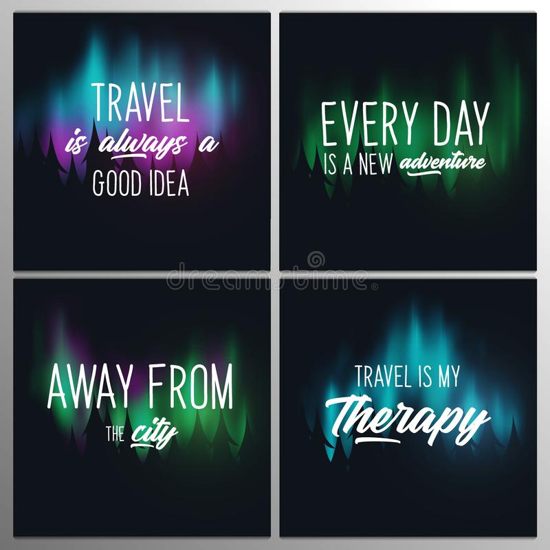 Set of Travel Quotes with Aurora Borealis or Northern Lights Effect on dark background behind the forest. Set of Travel Quotes with Aurora Borealis or Northern vector illustration