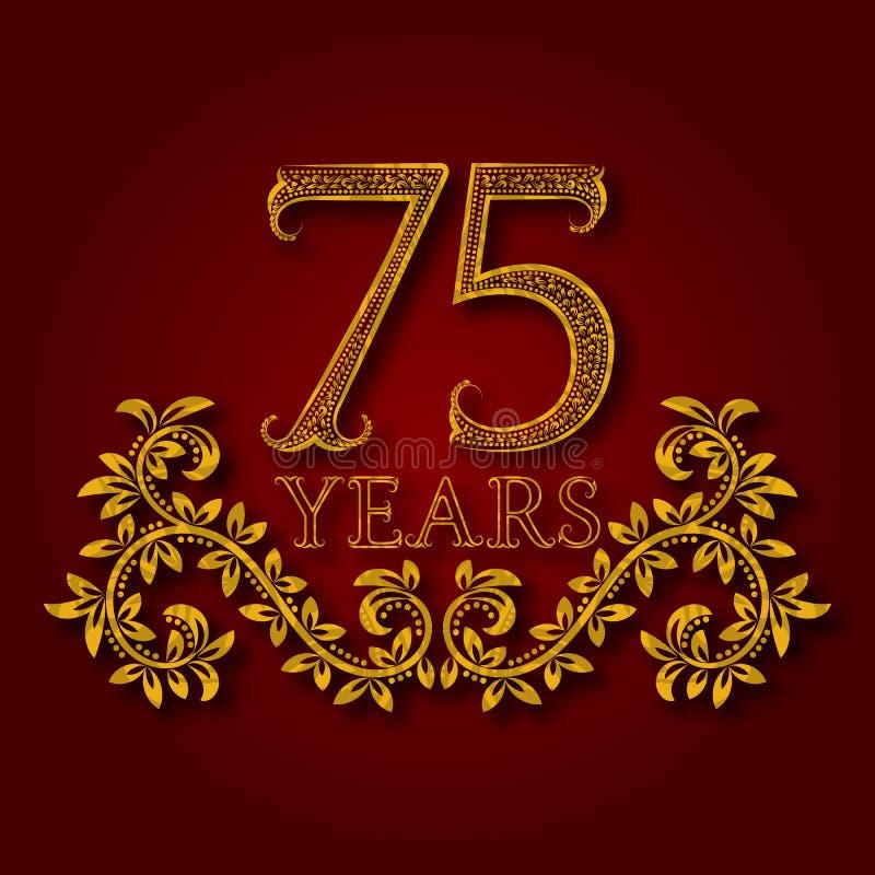 Setenta cinco anos de logotype modelado celebração do aniversário Logotipo dourado do quinto vintage do aniversário setenta ilustração royalty free
