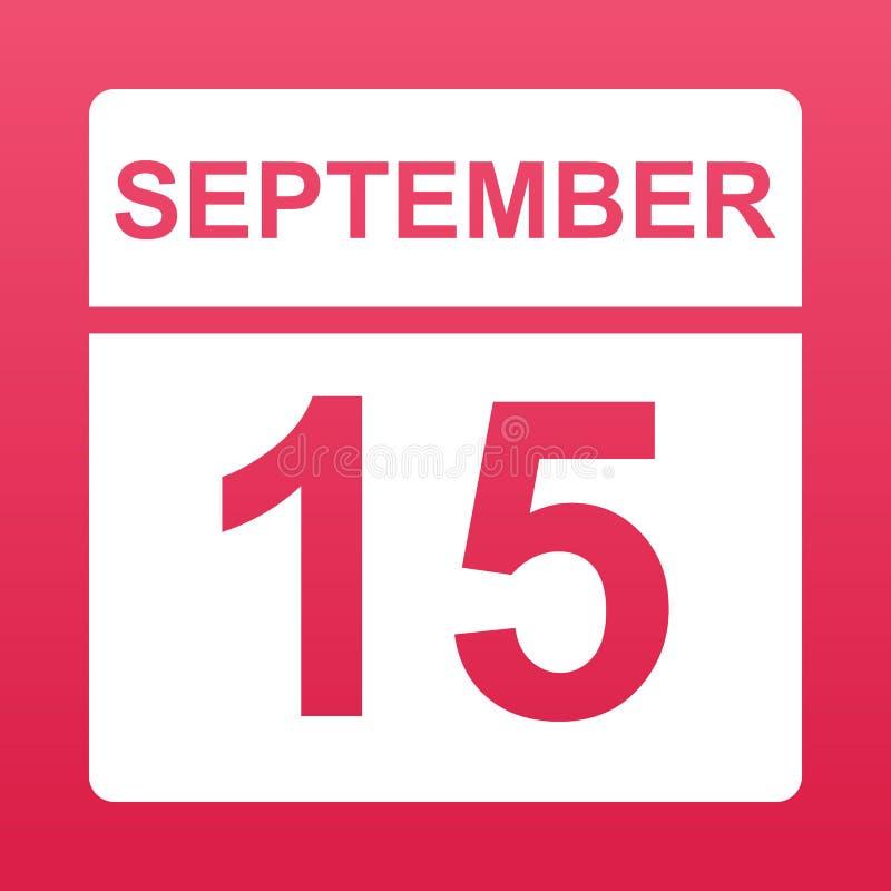 15 SETTEMBRE Calendario bianco su un fondo colorato Giorno sul calendario Il quindicesimo settembre Illustrazione illustrazione vettoriale