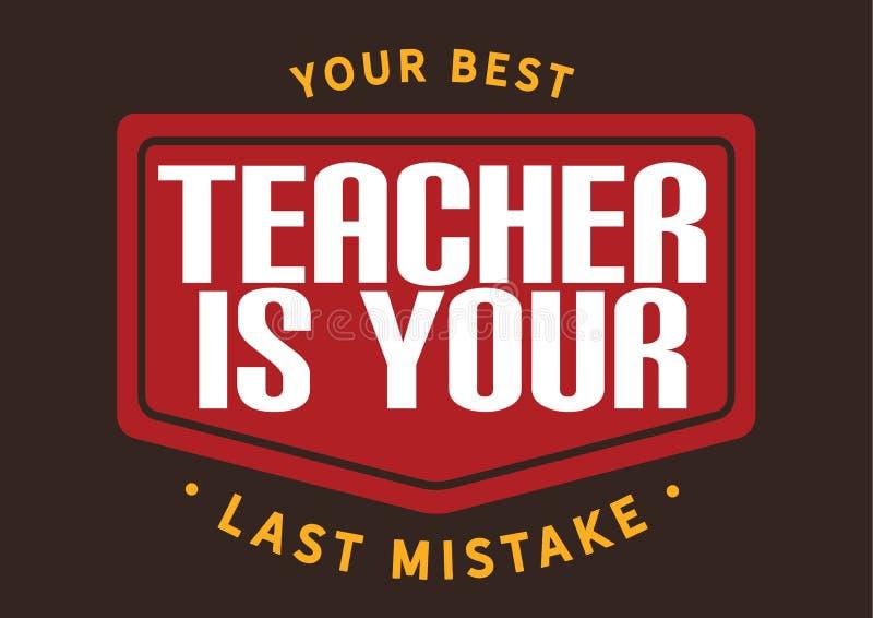 Seu melhor professor é seu último erro ilustração stock
