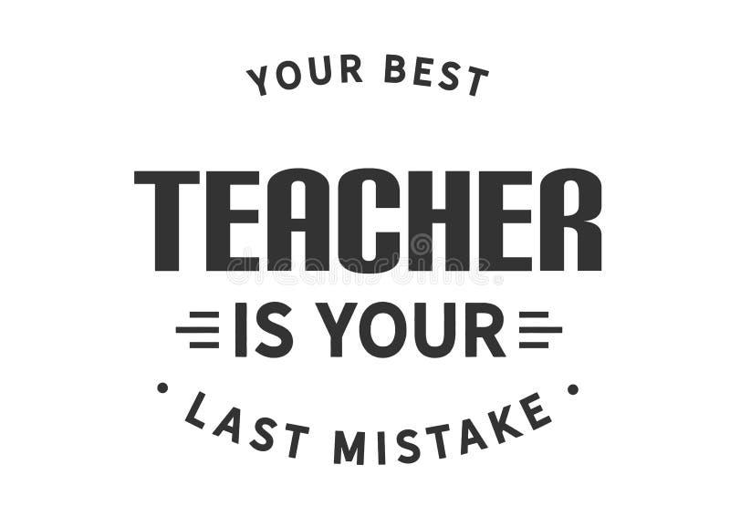 Seu melhor professor é seu último erro ilustração do vetor