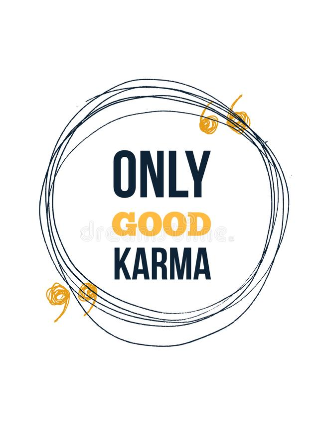 Seulement bon karma Inspirez et citation de motivation Copie pour l'affiche inspir?e, T-shirt, sac, tasses, carte, insecte illustration stock