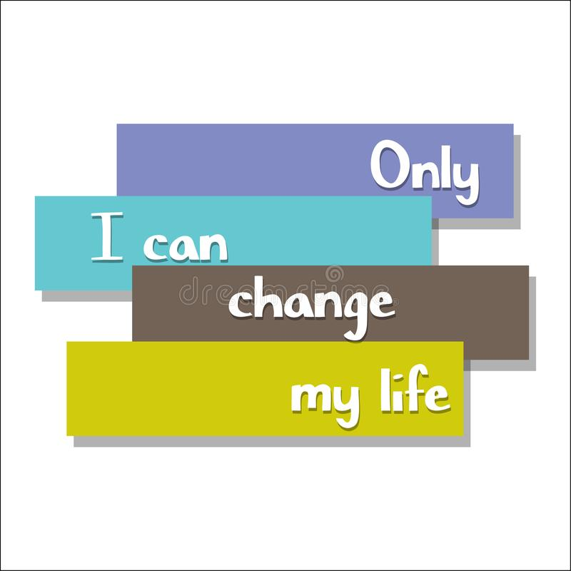 Seulement je peux changer ma vie sur la motivation d'éducation, d'inspiration et d'affaires illustration de vecteur