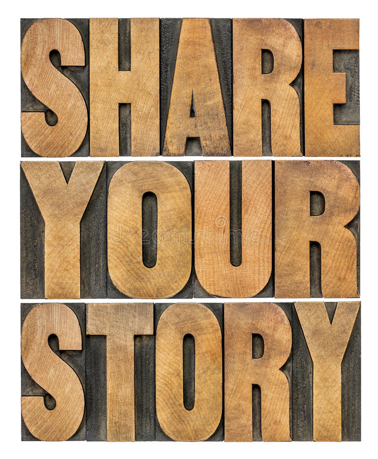 Share your story. Word abstract in vintage wood type, isolated on white stock photos