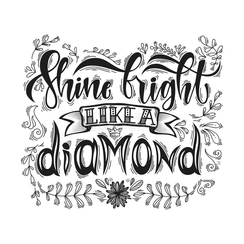 Shine bright like a diamond hand lettering quote isolated on white background. Stylized inspiration quote. Template for vector illustration