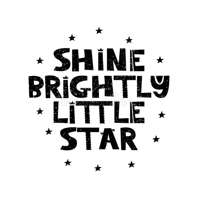 Shine brightly little star.Hand drawn style typography poster with inspirational quote. Greeting card, print art or home royalty free illustration