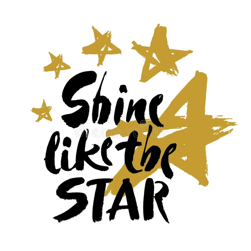 Shine like the star slogan for print design. ink hand lettering on white background. Modern brush calligraphy. royalty free illustration