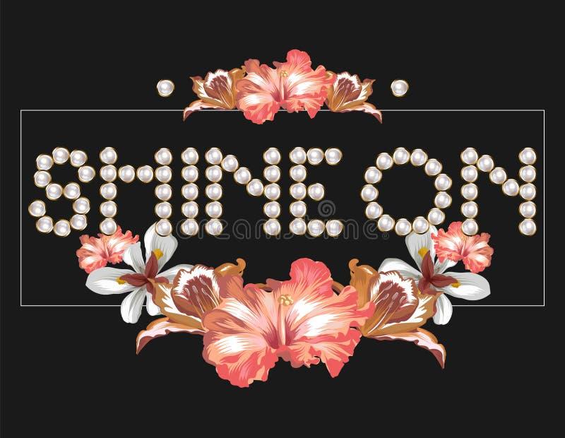 Shine on Von Hand gezeichnete Perlen mit tropischen Blumen isoliert stock abbildung