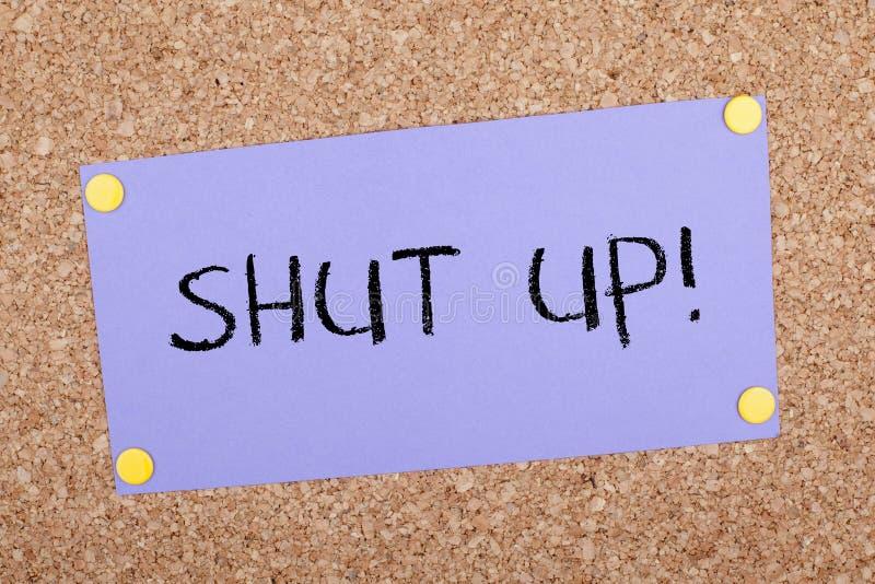 Shut Up Note. Shut up message on corkboard stock image