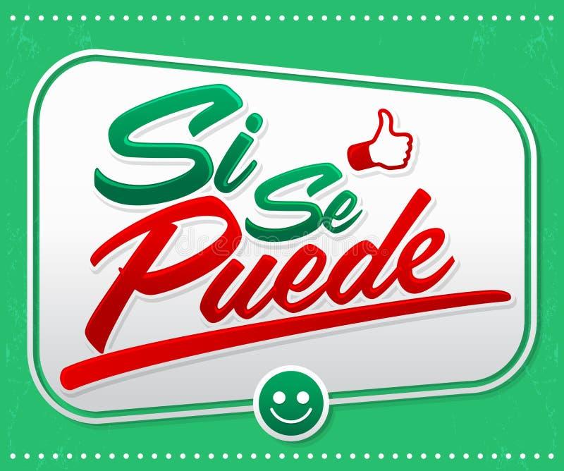 Si-Se puede - ja kunt u Spaanse tekst, gemeenschappelijke uitdrukking in Latijns Amerika vector illustratie