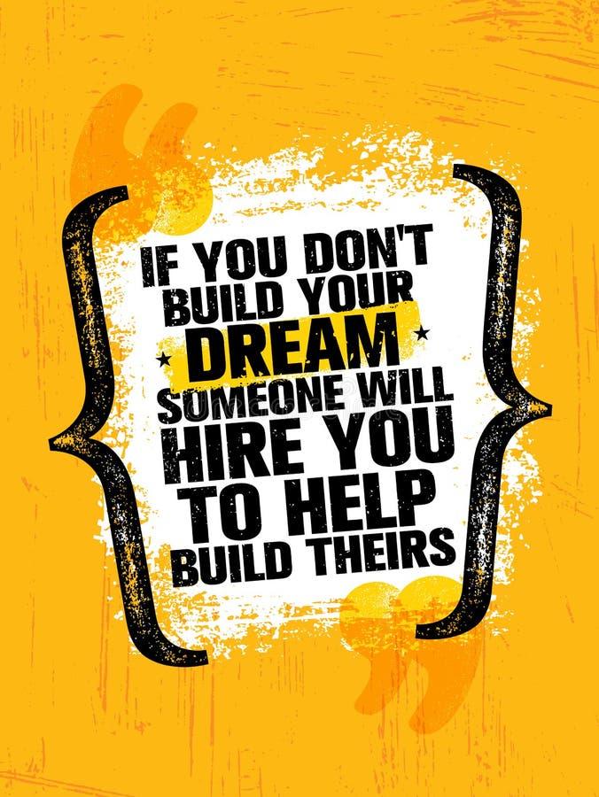 Si usted no construye sus sueños alguien le contratará para construir el suyo Cartel creativo inspirador de la cita de la motivac libre illustration
