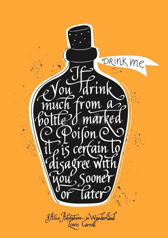 Si vous buvez beaucoup d'un poison marqué par bouteille il est sûr d'être en désaccord avec vous tôt ou tard Citation d'Alice Adv illustration stock