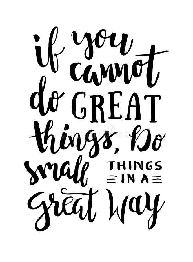 Si vous ne pouvez pas faire de grandes choses, faites les petites choses d'une grande manière - expression de motivation Citation illustration libre de droits