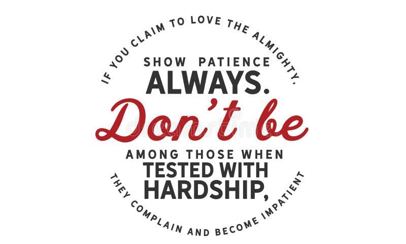 Si vous prétendez aimer la toute-puissant, montrez la patience toujours illustration de vecteur