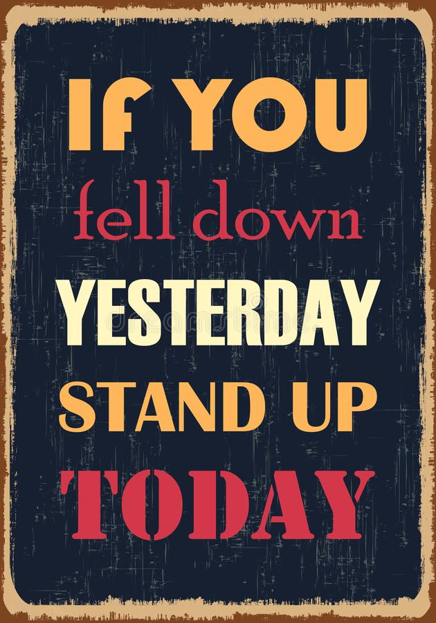 Si vous tombiez vers le bas hier levez-vous aujourd'hui Citation de inspiration de motivation Affiche de typographie de vecteur illustration de vecteur
