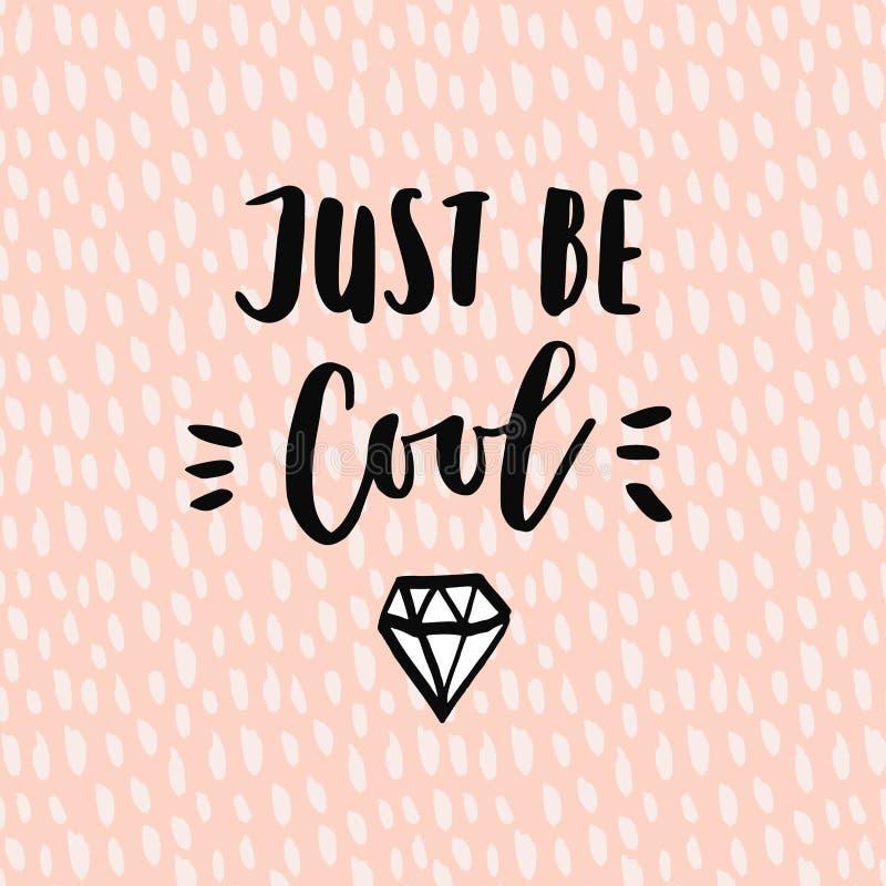 Sia appena citazione motivazionale fresca con lo schizzo del diamante per le camice o le carte royalty illustrazione gratis