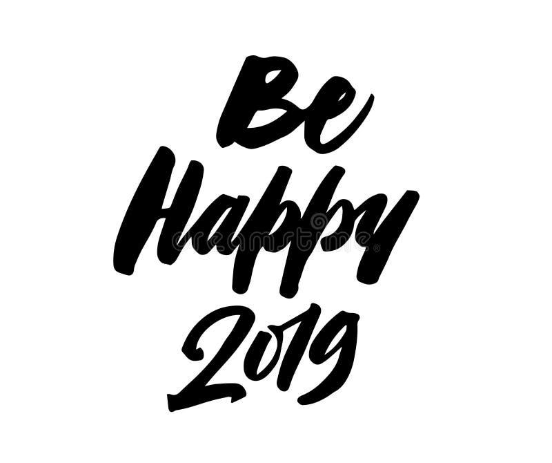 Sia 2019 felice Calligrafia dell'iscrizione della penna della spazzola del nuovo anno royalty illustrazione gratis