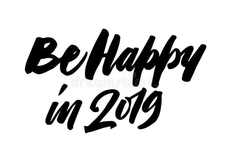 Sia 2019 felice Calligrafia dell'iscrizione della penna della spazzola del nuovo anno illustrazione vettoriale