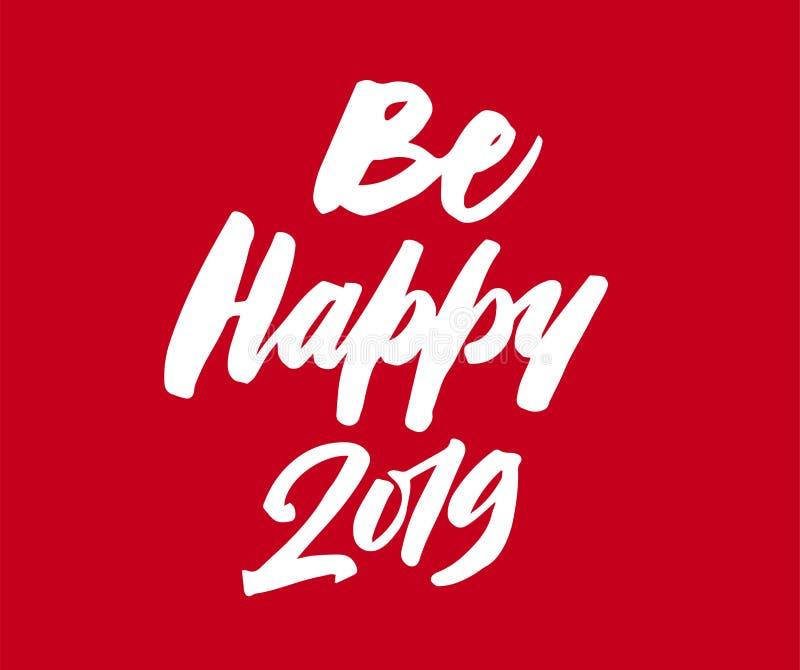 Sia 2019 felice Calligrafia dell'iscrizione della penna della spazzola del nuovo anno illustrazione di stock