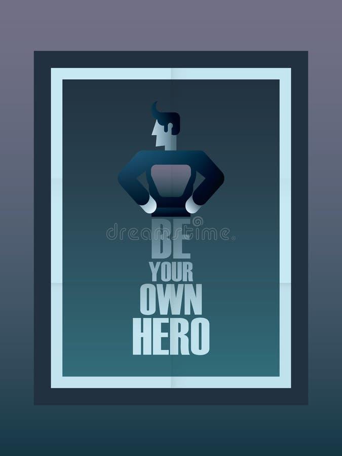 Sia il vostro proprio fondo motivazionale del manifesto dell'eroe illustrazione di stock