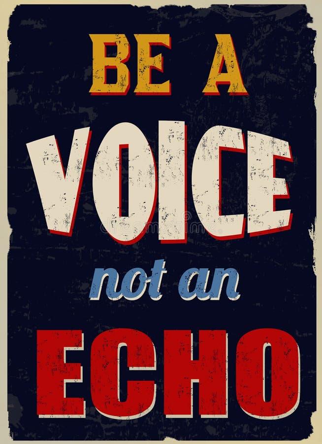 Sia una voce non un manifesto d'annata di lerciume di eco illustrazione di stock
