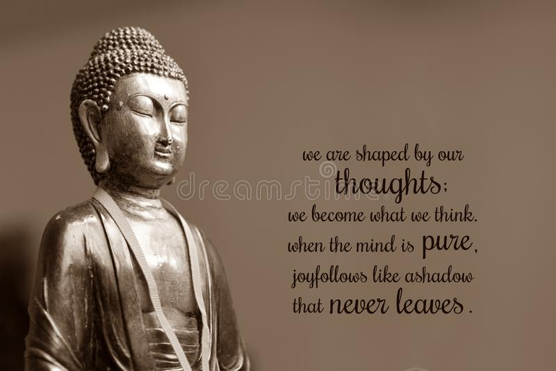 Siamo modellati dai nostri pensieri; ci trasformiamo in che cosa pensiamo Quando la mente è pura, la gioia segue come un'ombra ch fotografie stock libere da diritti