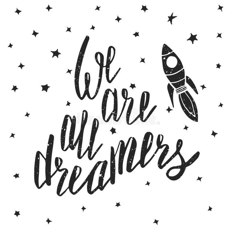 Siamo tutti i sognatori Citazione ispiratrice illustrazione di stock