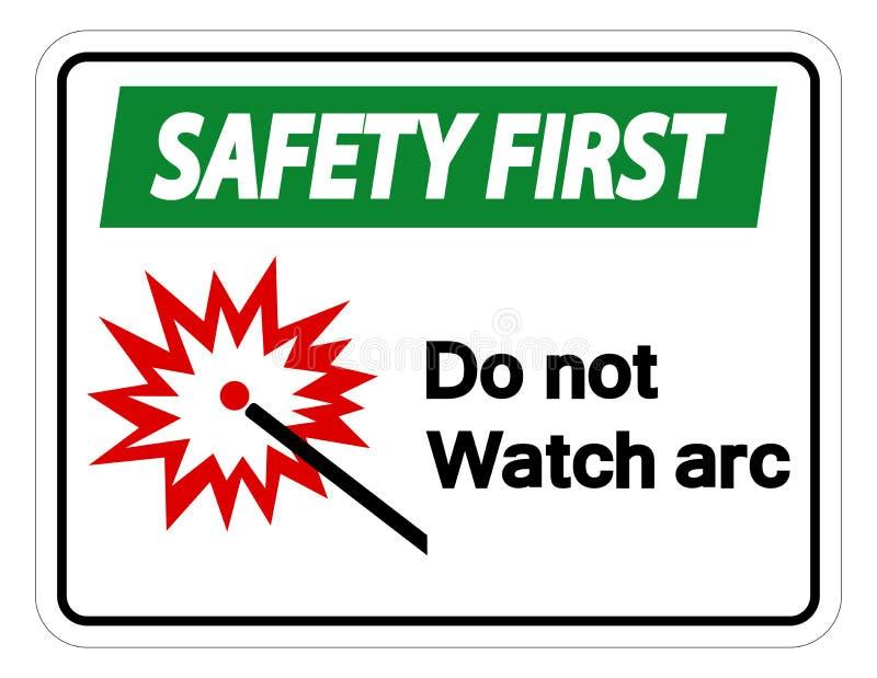 Sicherheit zuerst passen nicht auf, einen Bogen zu bilden Symbol-Zeichen-Isolat auf weißem Hintergrund, Vektor-Illustration stock abbildung