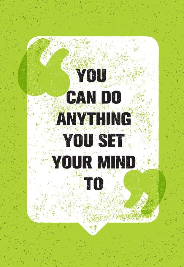 Sie können alles tun, das Sie Ihren Verstand auf einstellen Anspornendes kreatives Motivations-Zitat Vektor-Typografie-Plakat-Kon lizenzfreie abbildung
