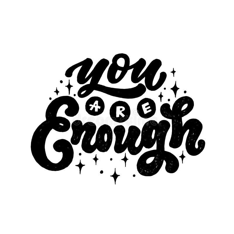 Sie sind genug Positives inspirierend Zitat, von Hand gezeichnete Beschriftung, Vektorillustration lokalisiert im weißen Hintergr stock abbildung