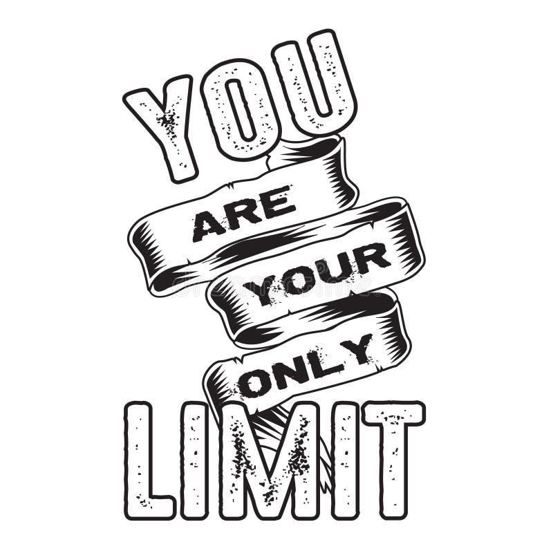 Sie sind Ihre nur Grenze Motivzitat und Sagen gut für Druck stock abbildung