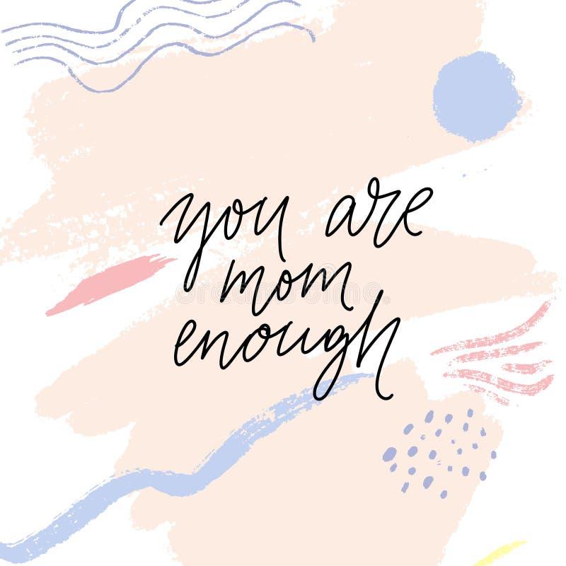 Sie sind Mutter genug Inspirierend Zitat für MutterStützungskonsortium Beschriftung auf abstraktem Pastellhintergrund lizenzfreie abbildung