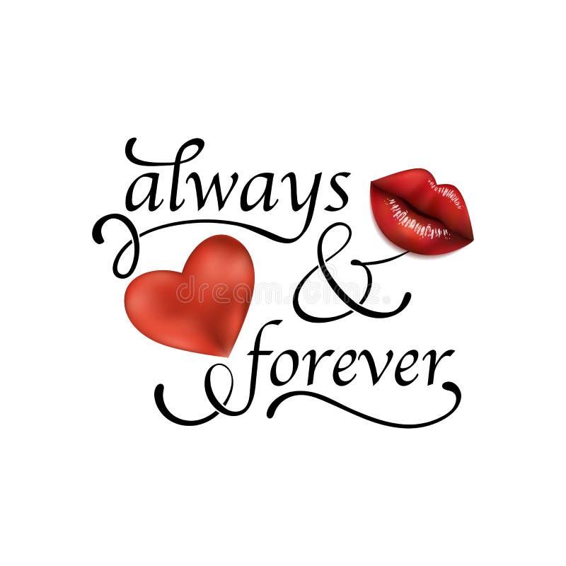 Siempre y para siempre Impresión del lema de la tipografía de la moda con los labios realistas y el corazón rojo ilustración del vector