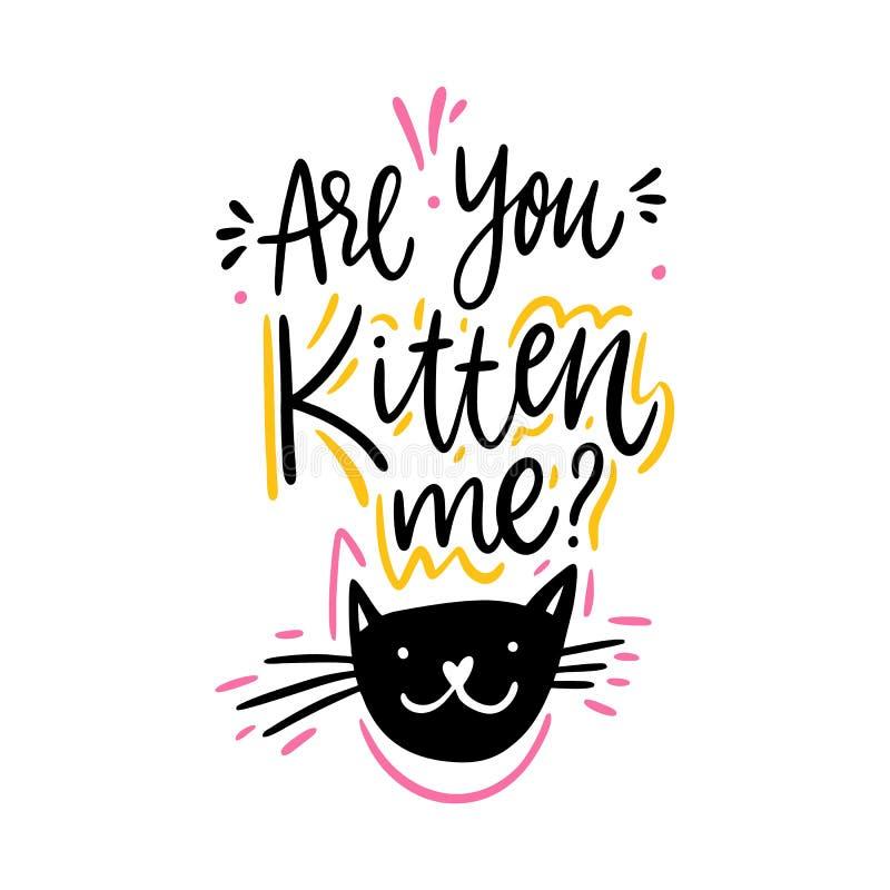 Siete gattino me iscrizione disegnata a mano di vettore Citazione ispiratrice motivazionale illustrazione di stock